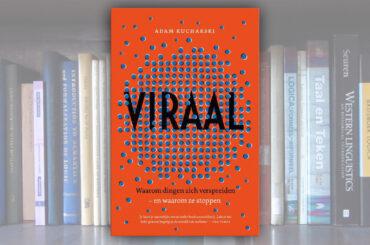 Viraal: waarom dingen zich verspreiden – en waarom ze stoppen